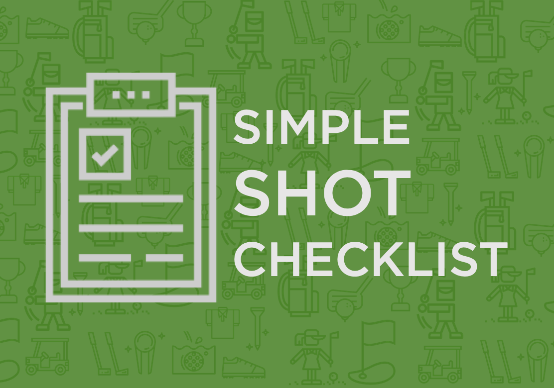 SIMPLE SHOT CHECKLIST to use before each stroke Chasing Par Golf Tips